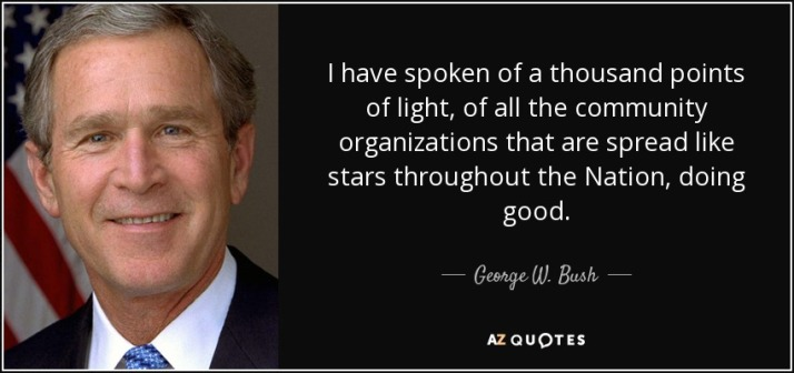 quote-i-have-spoken-of-a-thousand-points-of-light-of-all-the-community-organizations-that-george-w-bush-83-61-46
